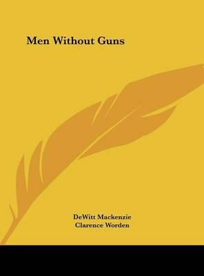 Men Without Guns by DeWitt MacKenzie