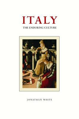 Italy: The Enduring Culture by Jonathan Charles White image