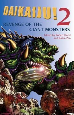 Daikaiju!2 Revenge of the Giant Monsters by Robert Hood