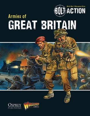 Bolt Action: Armies of Great Britain by Warlord Games