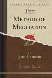 The Method of Meditation (Classic Reprint) by John Roothaan