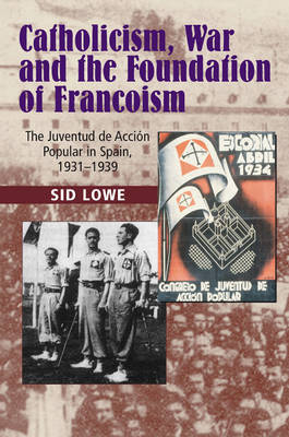 Catholicism, War and the Foundation of Francoism by Sid Lowe image