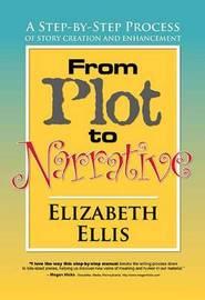 From Plot to Narrative by Elizabeth Ellis