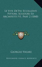 Le Vite de'Piu Eccellenti Pittori, Scultori Ed Architetti V1, Part 2 (1848) by Giorgio Vasari