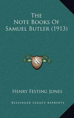 The Note Books of Samuel Butler (1913) by Henry Festing Jones