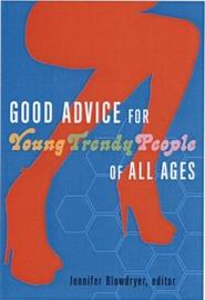 Good Advice For Young Trendy People Of All Ages