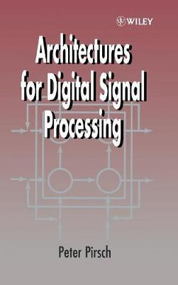 Architectures for Digital Signal Processing by Peter Pirsch image