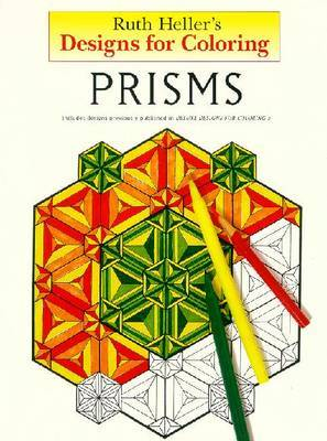 Prisms: Designs for Colouring by Ruth Heller image