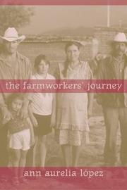 The Farmworkers' Journey by Ann Aurelia Lopez