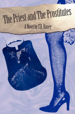 The Priest and the Prostitutes by T.R. Haney image