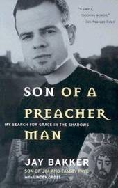 Son of a Preacher Man: My Search for Grace in the Shadows by Jay Bakker image