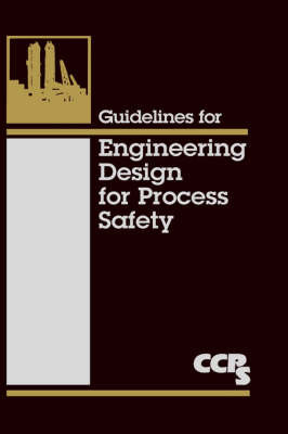 Guidelines for Engineering Design for Process Safety by Center for Chemical Process Safety image