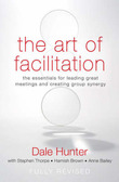 Art of Facilitation by Dale Hunter