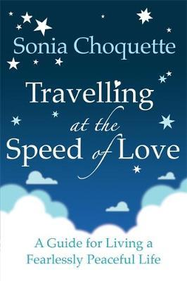 Travelling at the Speed of Love by Sonia Choquette