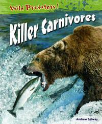 Wild Predators Killer Carnivores Hardback by Andrew Solway image