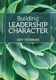 Building Leadership Character by Amy Newman