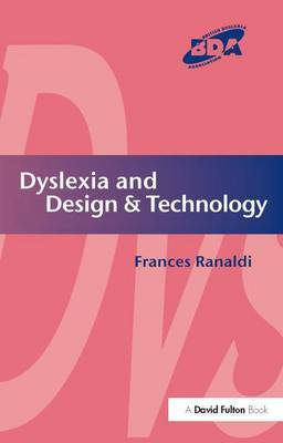 Dyslexia and Design & Technology by Frances Ranaldi