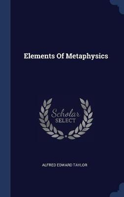 Elements of Metaphysics by Alfred Edward Taylor image
