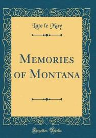 Memories of Montana (Classic Reprint) by Late Le May image