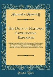 The Duty of National Covenanting Explained by Alexander Moncrieff