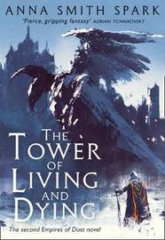 The Tower of Living and Dying by Anna Smith Spark