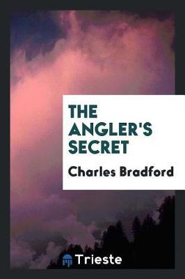 The Angler's Secret by Charles Bradford image