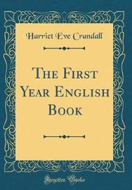 The First Year English Book (Classic Reprint) by Harriet Eve Crandall image