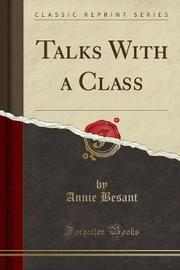 Talks with a Class (Classic Reprint) by Annie Besant image