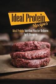 Ideal Protein Recipes by April Blomgren