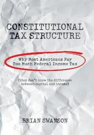 Constitutional Tax Structure by Brian Swanson