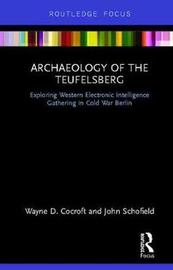 Archaeology of The Teufelsberg by John Schofield