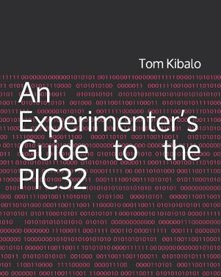An Experimenter's Guide to the PIC32 by Tom Kibalo image