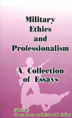 Military Ethics and Professionalism: A Collection of Essays image