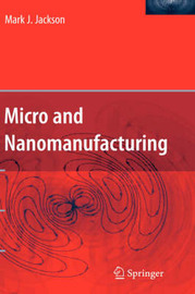 Micro and Nanomanufacturing by P.Mark Jackson image