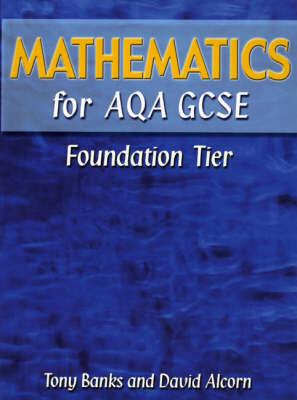 Mathematics for AQA GCSE Foundation Tier by Tony Banks