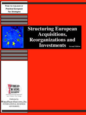 Structuring European Acquisitions, Reorganizations and Investments