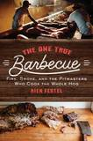 The One True Barbecue by Rien Fertel