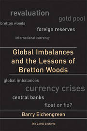 Global Imbalances and the Lessons of Bretton Woods by Barry Eichengreen image