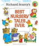 Best Nursery Tales Ever by Richard Scarry
