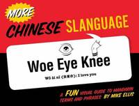 More Chinese Slanguage by Mike Ellis