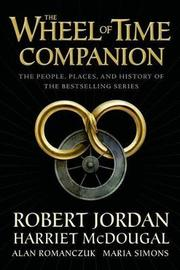 The Wheel of Time Companion by Robert Jordan