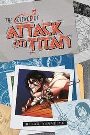 The Science Of Attack On Titan by Rikao Yanagita