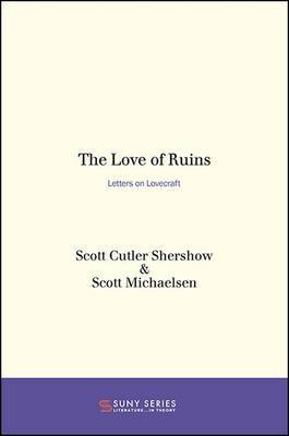 The Love of Ruins by Scott Cutler Shershow image