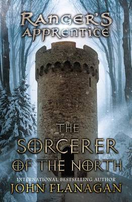 The Sorcerer of the North: Ranger's Apprentice #5 by John Flanagan