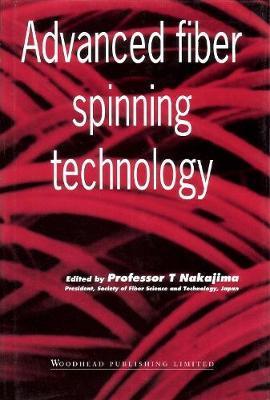 Advanced Fiber Spinning Technology by Toshi Takajima