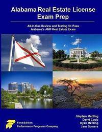 Alabama Real Estate License Exam Prep by Stephen Mettling