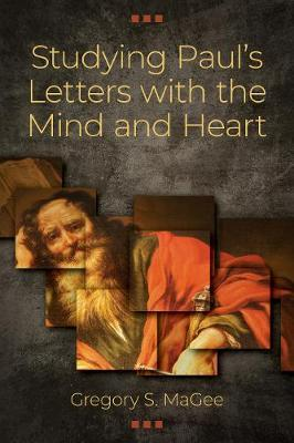 Studying Paul's Letters with the Mind and Heart by Gregory S Magee image