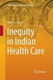 Inequity in Indian Health Care by Brijesh C Purohit