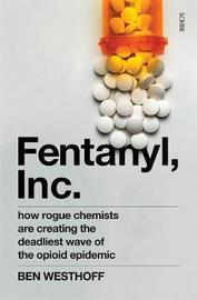 Fentanyl, Inc. by Ben Westhoff