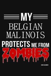 My Belgian Malinois Protects Me From Zombies 2020 Calender by Harriets Dogs image